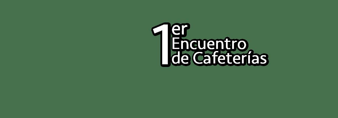 1er Encuentro de Cafeterías Titulo 2